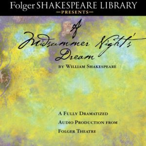 Folger Audio Editions A Midsummer Night's Dream