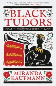 "Cover of Miranda Kaufmann's ""Black Tudors"""