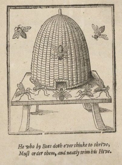 beehive with inscription 'He who by Bees doth ever thinke to thrive, Must order them, and neatly trim his Hive.