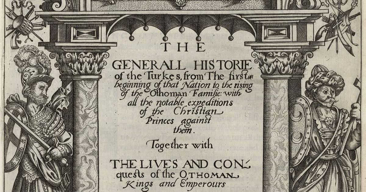 The generall historie of the Turkes